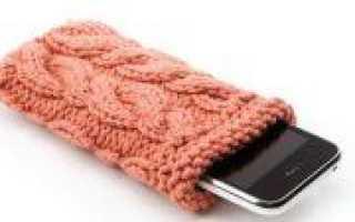 Как связать чехол для телефона спицами: описание и примеры